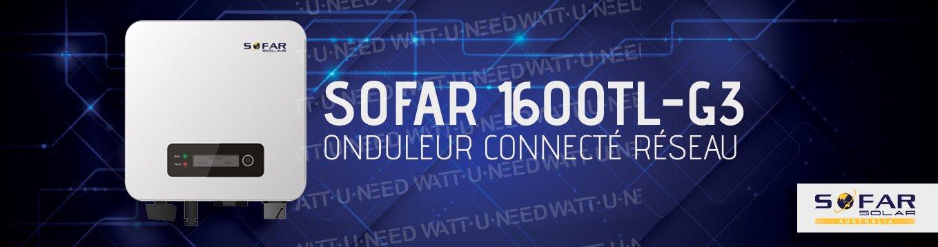 Présentation de l'onduleur: SOFAR 1600TL-G3. Onduleur connecté réseau