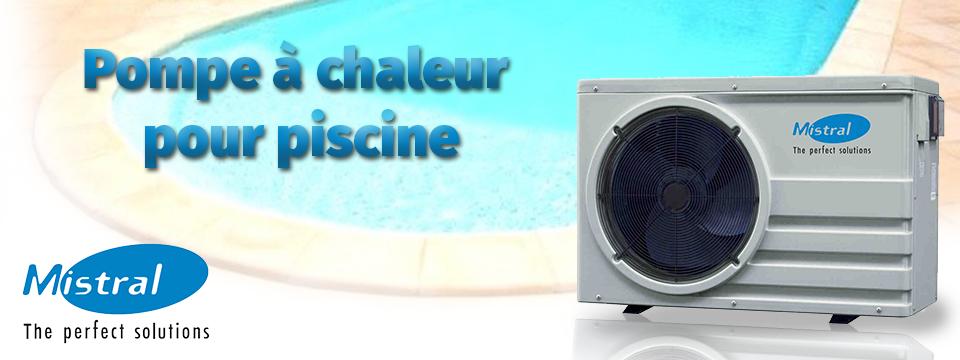 Pompe chaleur pour piscine mistral swi 6 5 9 11 5 ou 14kw for Air dans la pompe piscine